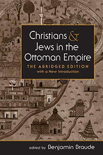 Christians & Jews in the Ottoman Empire: The Abridged Edition, With a New Introduction