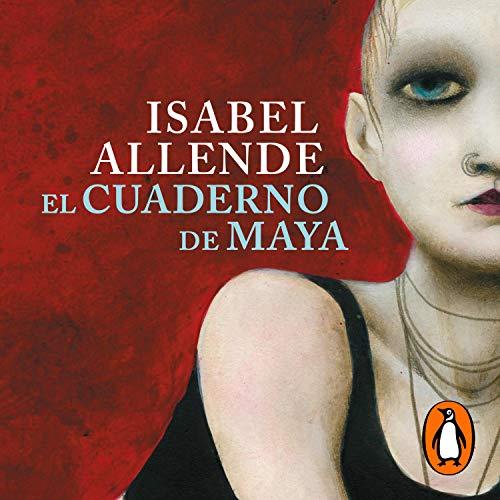El cuaderno de Maya [Maya's Notebook] Audiobook By Isabel Allende cover art