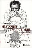 Histoire de la folie - De l'Antiquité à nos jours - Editions Tallandier - 03/09/2009