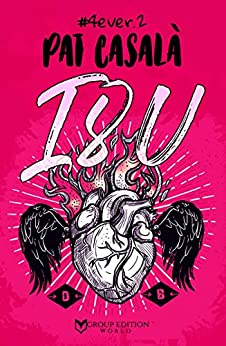 I8U: #4ever.2 (Spanish Edition) by [Pat Casalà, Jordi Llorella]