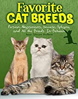 Favourite Cat Breeds: Persians, Abyssinians, Siamese, Sphynx, and all the Breeds In-Between (Cats Rule!)