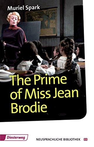 The Prime of Miss Jean Brodie: Textbook (Diesterwegs Neusprachliche Bibliothek - Englische Abteilung, Band 220): Sekundarstufe II / Textbook ... - Englische Abteilung: Sekundarstufe II)