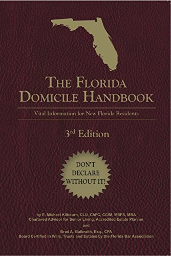 The Florida Domicile Handbook: Vital Information for New Florida Residents: Third Edition (A Guide For New Residents 3rd Edition)