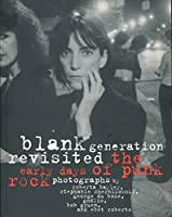 Blank Generation Revisited: The Early Days Of Punk Rock