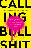 Calling Bullshit: The Art of Skepticism in a Data-Driven World (English Edition)