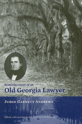 Compare Textbook Prices for Reminiscences of an Old Georgia Lawyer: Judge Garnett Andrews 1 Edition ISBN 9781572336780 by Rushing, S. Kittrell