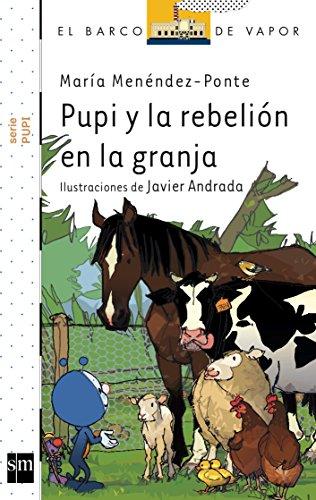 Pupi y la rebelión en la granja (El Barco de Vapor Blanca)