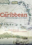 The Caribbean: A History of the Region and Its Peoples