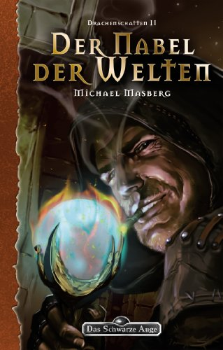 DSA 147: Der Nabel der Welten: Das Schwarze Auge Roman Nr. 147