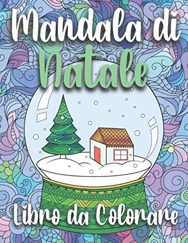Libro da Colorare Mandala di Natale: Quaderno Mandala da Colorare Adulti