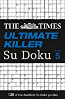 Times Ultimate Killer Su Doku Book 5, The (The Times Ultimate Killer)