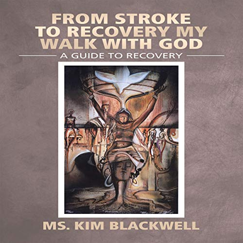 From Stroke to Recovery: My Walk with God audiobook cover art