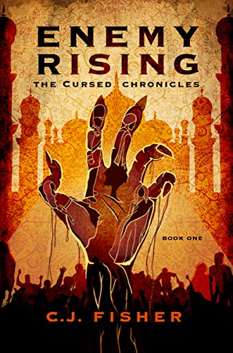 Enemy Rising: Four Unlikely Heroes Struggle for Survival (The Cursed Chronicles Book 1) by [C.J. Fisher]