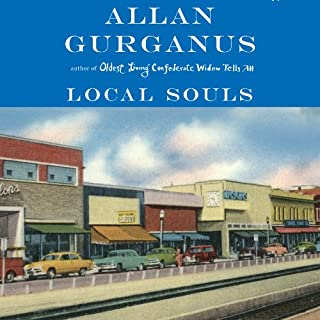 Local Souls                   By:                                                                                                                                 Allan Gurganus                               Narrated by:                                                                                                                                 Allan Gurganus                      Length: 12 hrs and 44 mins     30 ratings     Overall 4.0