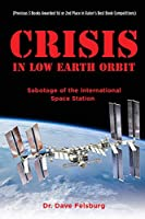 Crisis at Low Earth Orbit: Sabotage of the International Space Station