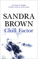 Chill Factor: The gripping thriller from #1 New York Times bestseller
