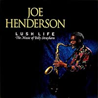 Lush Life by JOE HENDERSON