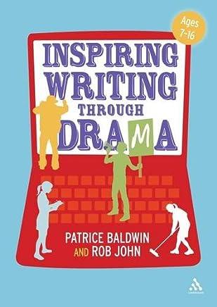 Inspiring Writing Through Drama: Creative Approaches to Teaching Ages 7-16