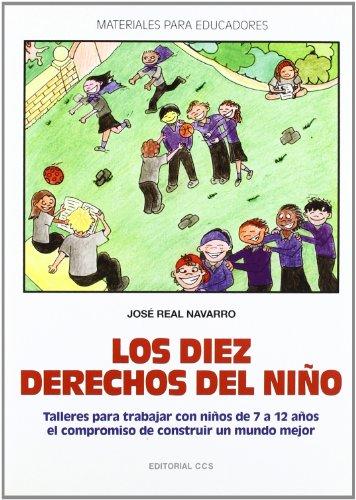 Los diez derechos del niño: Talleres para trabajar con niños de 7 a 12 años el compromiso de construir un mundo mejor: 84 (Materiales para educadores)