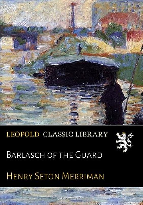 私の表向き問い合わせBarlasch of the Guard