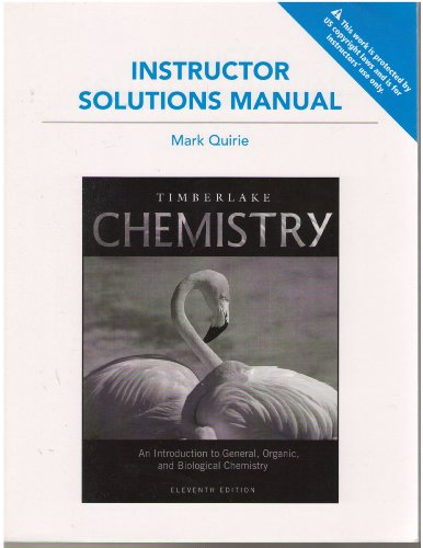 Instructor Solution Manual for CHEMISTRY An Introduction to General, Organic, and Biological Chemistry byTimberlake