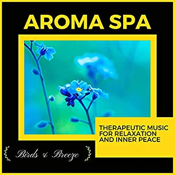 Aroma Spa - Therapeutic Music For Relaxation And Inner Peace