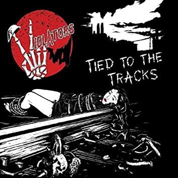 Tied To The Tracks