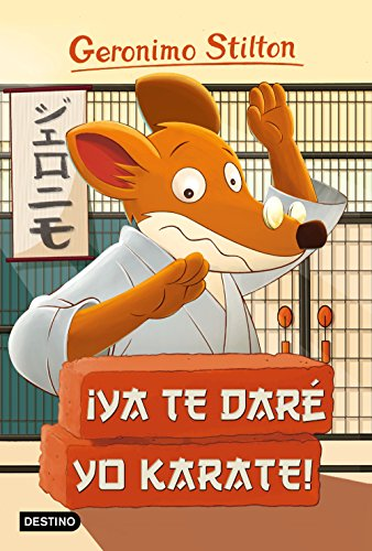 ¡Ya te daré yo karate!: Geronimo Stilton 37