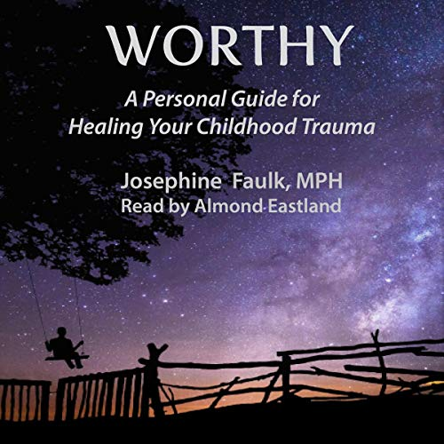Worthy Audiobook By Josephine Faulk MPH cover art