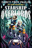 Starship Overlords (Lost Colony Uprising Book 3) (English Edition)