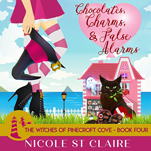Chocolates, Charms, and False Alarms Audiobook By Nicole St Claire cover art