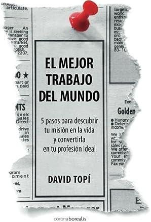 El mejor trabajo del mundo (Spanish Edition)