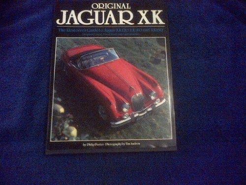 Original Jaguar Xk: The Restorers Guide to Jaguar Xk120, Xk140 and Xk150 (Original S.)
