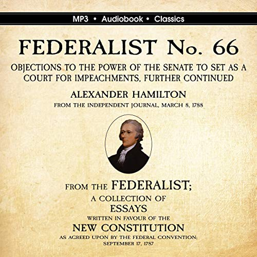 FEDERALIST No. 66. Objections to the Power of the Senate to Set as a Court for Impeachments Further Considered Titelbild