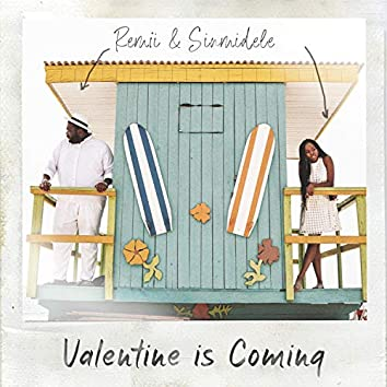 Valentine Is Coming