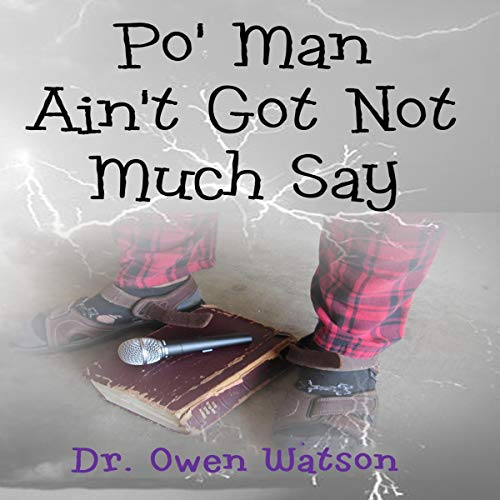 Couverture de Po' Man Ain't Got Not Much Say