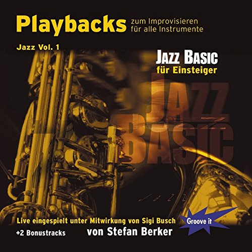 Playbacks zum Improvisieren Jazz Vol. 1 Basic - Saxofon Piano Trompete Bass