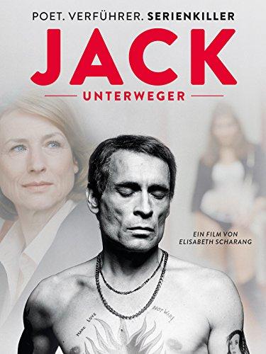 Jack Unterweger – Poet. Verführer. Serienkiller