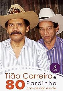 Tião Carreiro E Pardinho - 80 Anos De Vida E Viola (4 S Em Amaray) [CD]