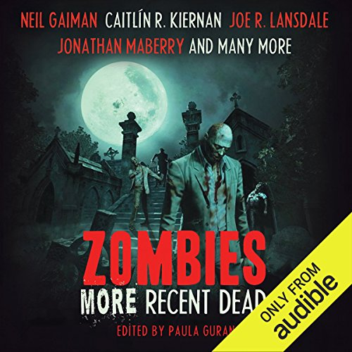 Zombies: More Recent Dead                   By:                                                                                                                                 Neil Gaiman,                                                                                        Paula Guran (editor),                                                                                        Carrie Vaughn,                   and others                          Narrated by:                                                                                                                                 Sean Pratt,                                                                                        Marguerite Gavin                      Length: 20 hrs and 14 mins     77 ratings     Overall 4.0