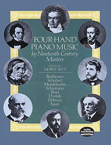 Four-Hand Piano Music by Nineteenth-Century Masters [Lingua inglese]: Edited by Morey Ritt
