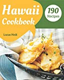 Hawaii Cookbook 190: Take A Tasty Tour Of Hawaii With 190 Best Hawaii Recipes! [Book 1]