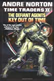 Time Traders II: The Defiant Agents & Key Out of Time