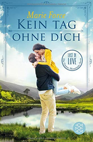 Kein Tag ohne dich: Lost in Love. Die Green-Mountain-Serie 2