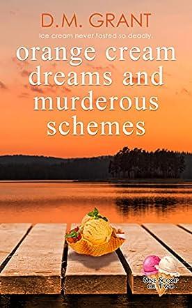 Orange Cream Dreams and Murderous Schemes