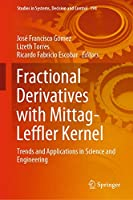 Fractional Derivatives with Mittag-Leffler Kernel: Trends and Applications in Science and Engineering (Studies in Systems, Decision and Control (194))