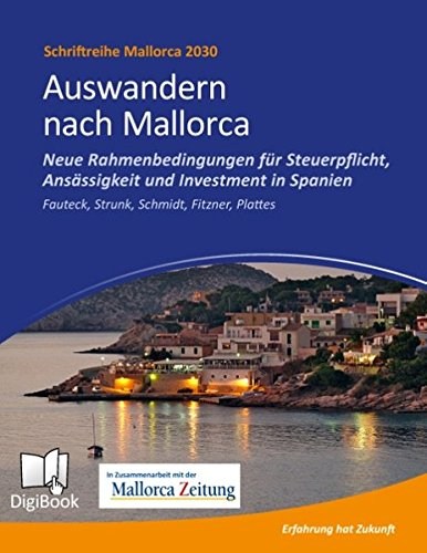 Auswandern nach Mallorca: Neue Rahmenbedingungen für Steuerpflicht, Ansässigkeit und Investment in Spanien (Mallorca 2030)