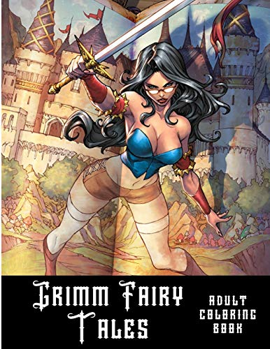 Grimm Fairy Tales: Adult sexy coloring book for stress relief and relaxation.