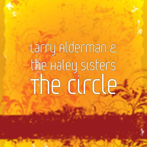 Larry Alderman feat. The Haley Sisters