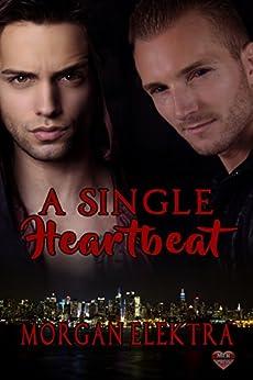 A Single Heartbeat by [Morgan  Elektra]